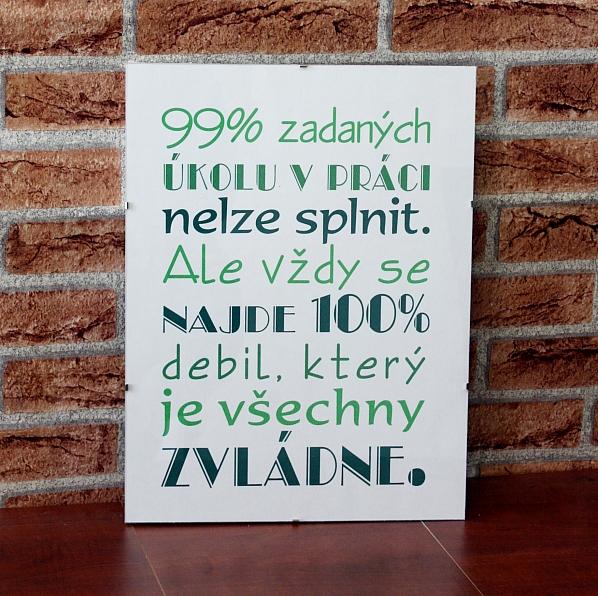 Obraz s citátem - 99% zadaných úkolů....